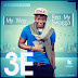 #GJMUSIC:  3E(@3E_Eyo) - My Way + Rep My Swagga Ft. JSongz(@iamjsongz)