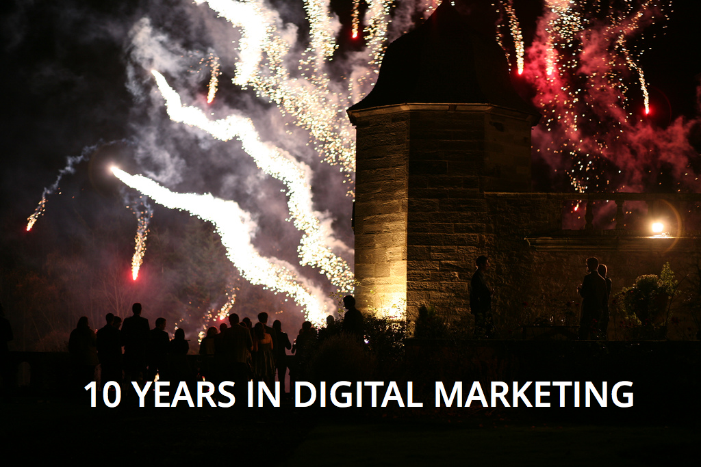 My 10 year anniversary in Digital Marketing
