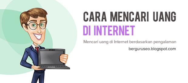 Cara Mencari Uang Dengan Kerja di Internet