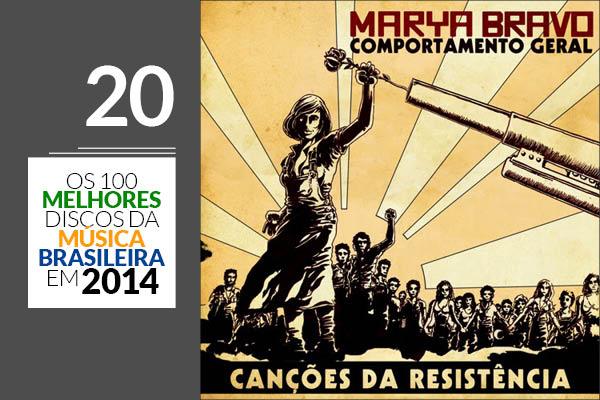 Marya Bravo - Comportamento Geral - Canções da Resistência