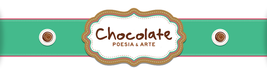 Chocolate Poesia e Arte
