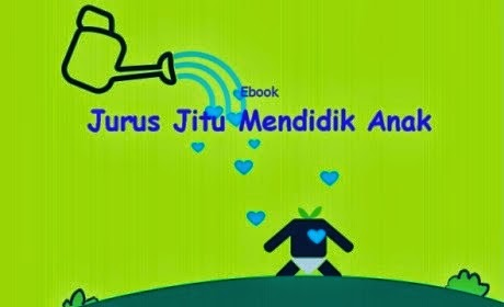 Download Ebook Jurus Jitu Mendidik Anak,ebook gratis,kiat mendidik anak
