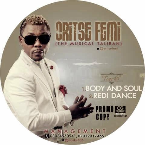 Oritse Femi – Body & Soul + Redi Dance