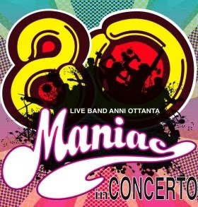 Concerti revival anni '80 a Milano nel weekend: Maniac Band