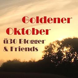 Goldener Oktober - ü30Blogger &amp; Friends <br>vom 24.10. - 28.10.2016