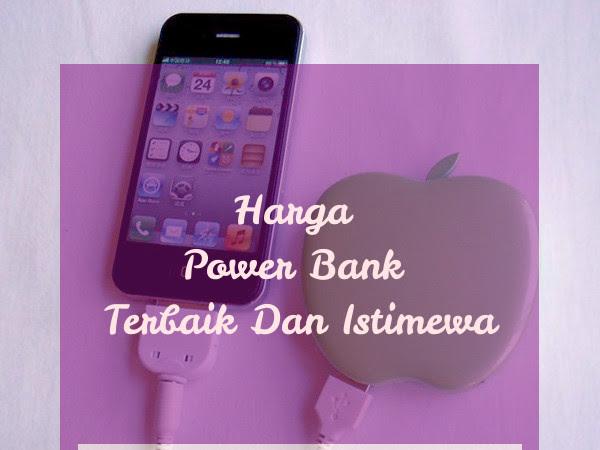 Harga Power Bank Terbaik Dan Istimewa