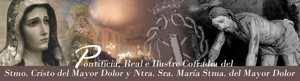 Pontificia, Real e Ilustre Cofradía del Stmo. Cristo del Mayor Dolor y Ntra. Sra. del Mayor Dolor.