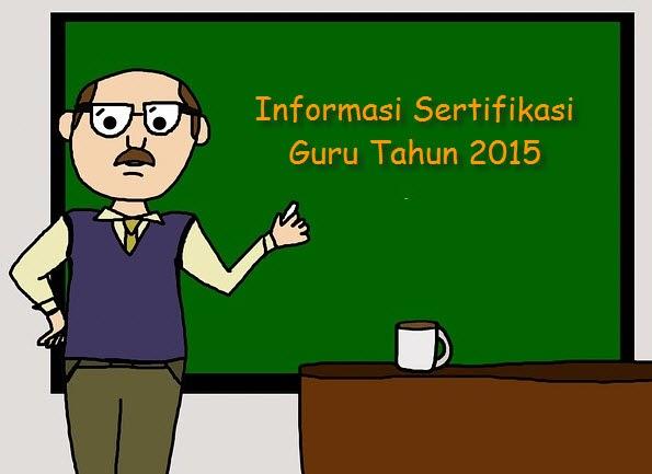 Informasi Sertifikasi Guru Tahun 2015
