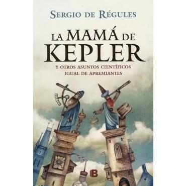 La mamá de Kepler (Ediciones B, 2012)