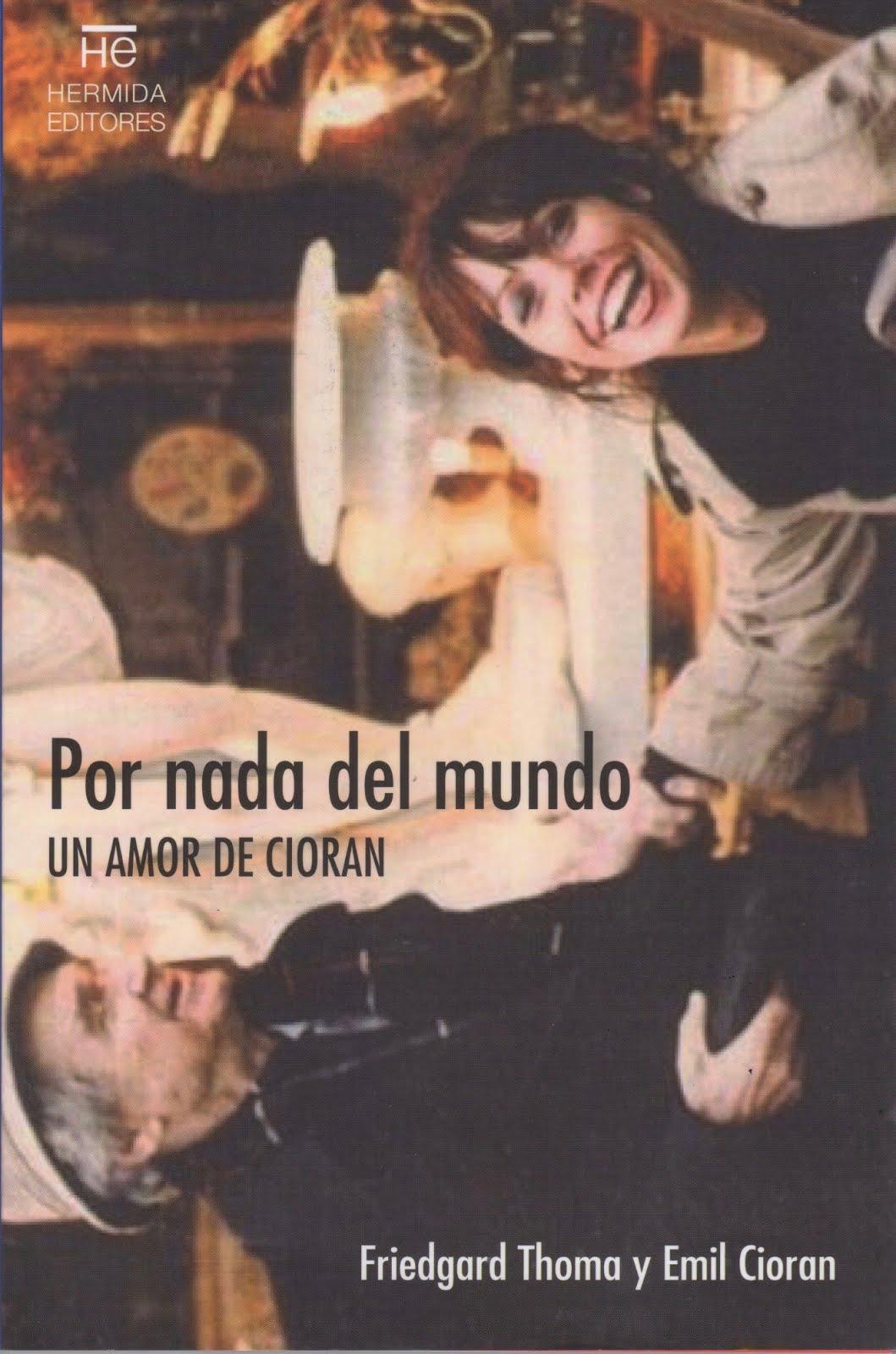 Friedgard Thoma y Emil Cioran (Por nada del mundo) Un amor de Cioran