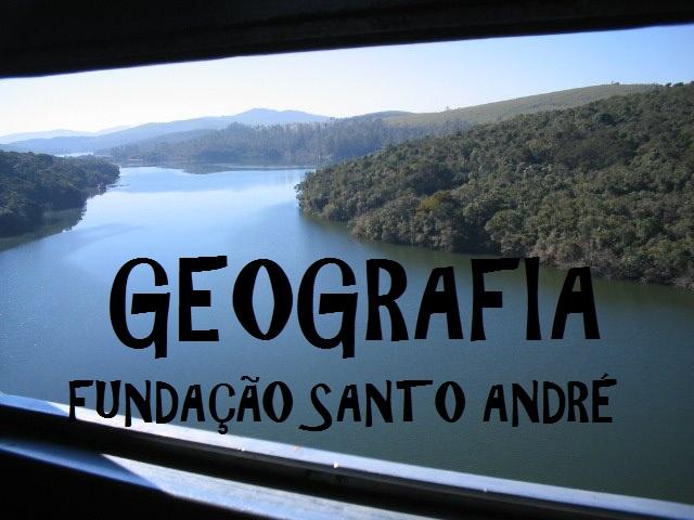 GEOGRAFIA FUNDAÇÃO SANTO ANDRÉ
