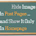 Show Blogger Image only in Homepage and Hide it in Post Page