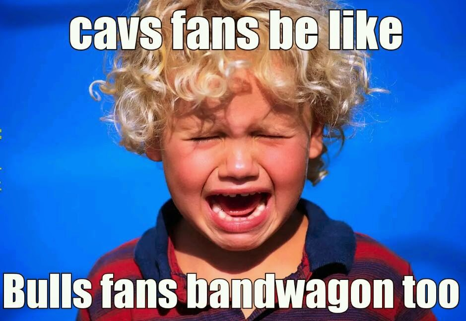 Cavs Fans be like Bulls fans bandwagon too