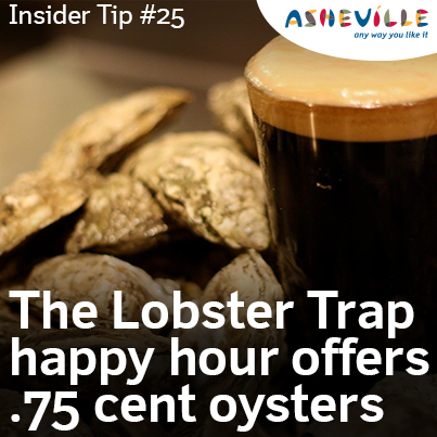 Asheville Insider Tip: Lobster Trap Offers Oyster Deals.