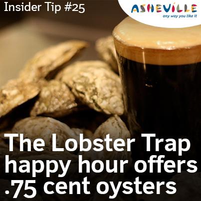 Asheville Insider Tip: Lobster Trap Offers Oyster Deals.