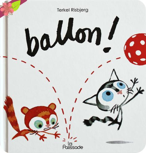 Ballon ! de Terkel Risbjerg - La Palissade
