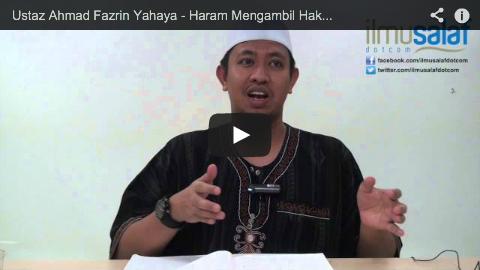 Ustaz Ahmad Fazrin Yahaya – Haram Mengambil Hak Tanah Orang Lain