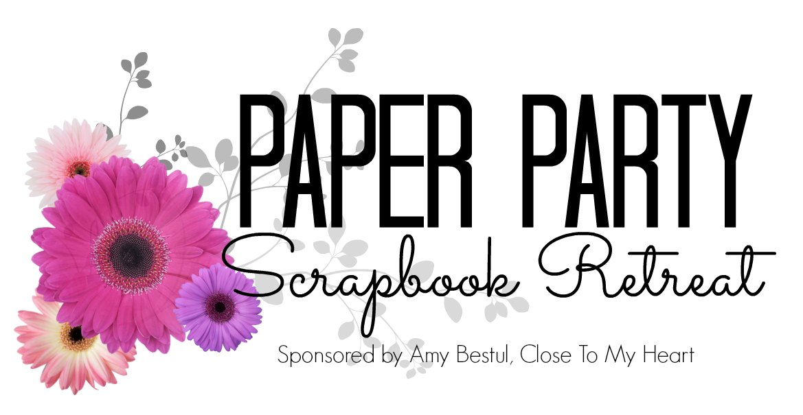 Amy's Close To My Heart & Paper Party Scrapbook Blog