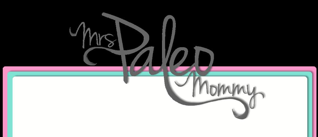 Mrs Paleo Mommy