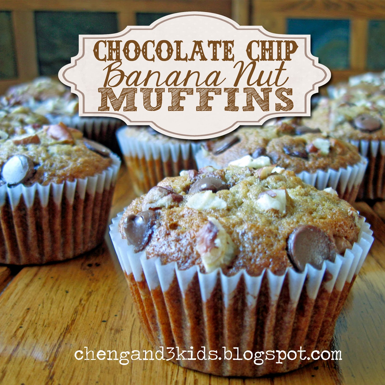 Cheng and 3 Kids : Chocolate Chip Banana Nut Muffins