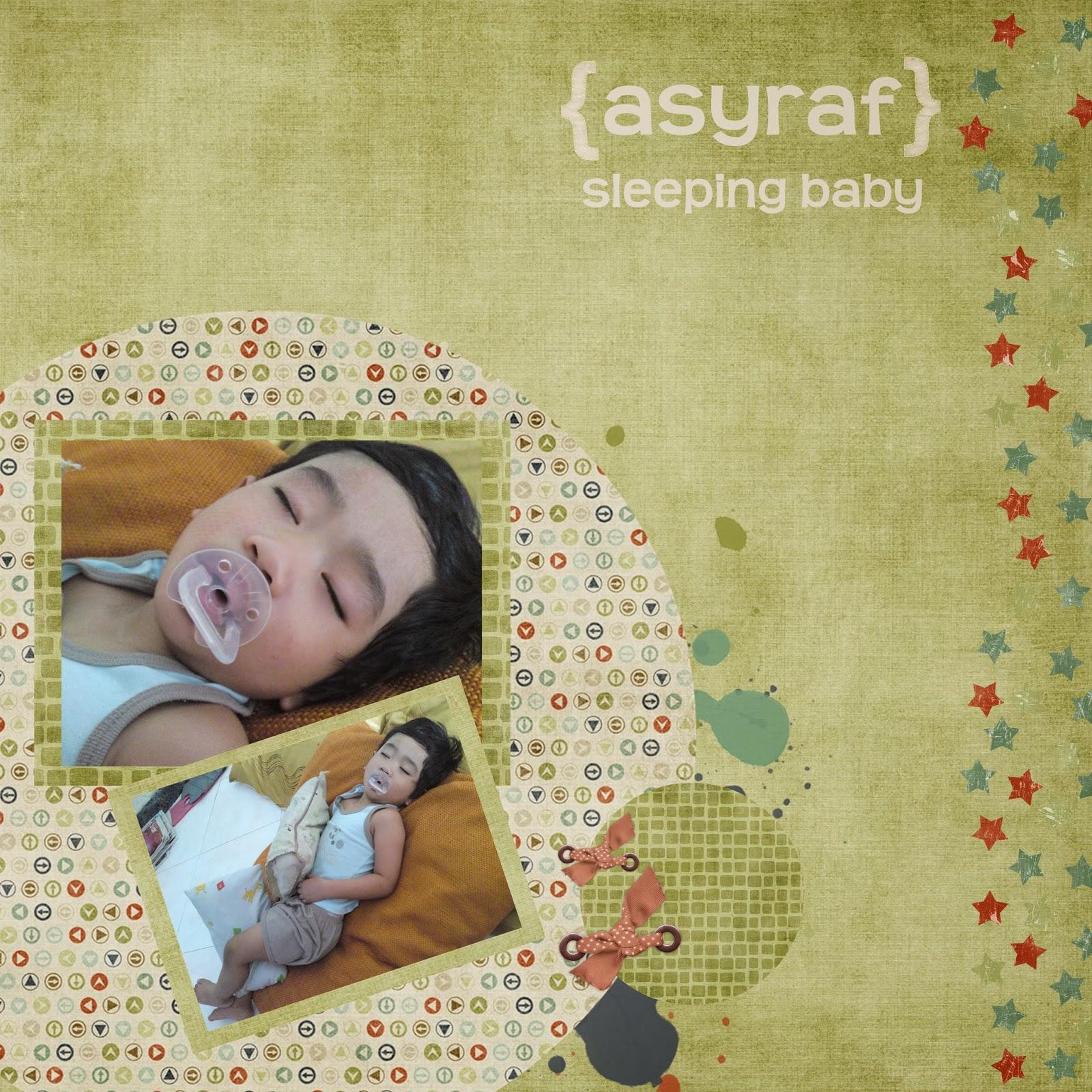 Asyraf tidur dengan nyenyaknya