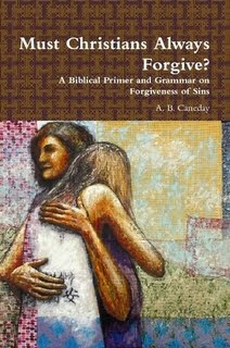 Must Christians Always Forgive?