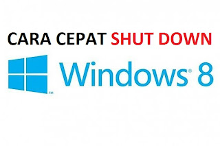 Cara Cepat Shut Down Windows 8