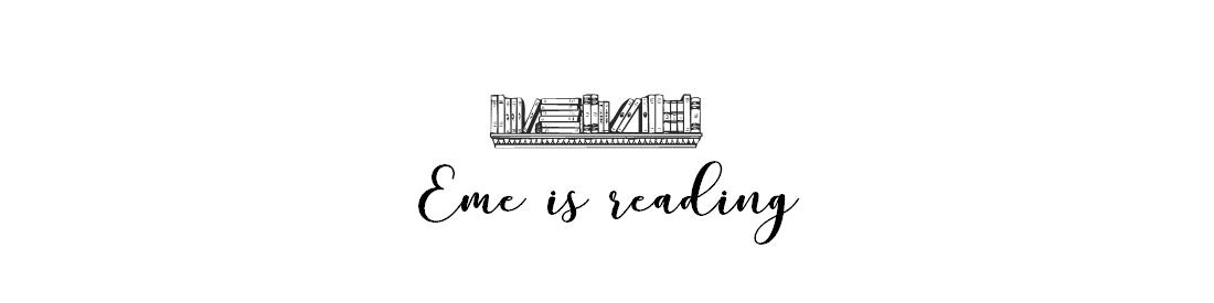 Eme is reading