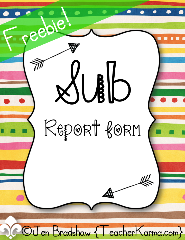 FREE Sub Report to help you and your substitute stay organized when you are out of the classroom.  TeacherKarma.com