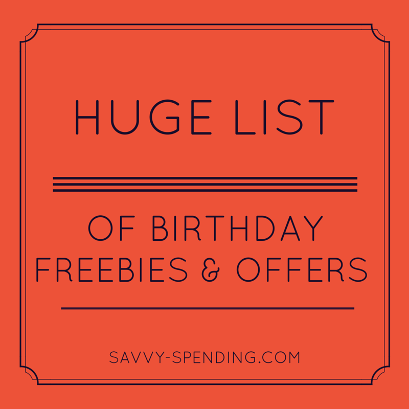Birthday Sign Ups: Savvy Spending: Huge List Of BIRTHDAY Freebies And Offers