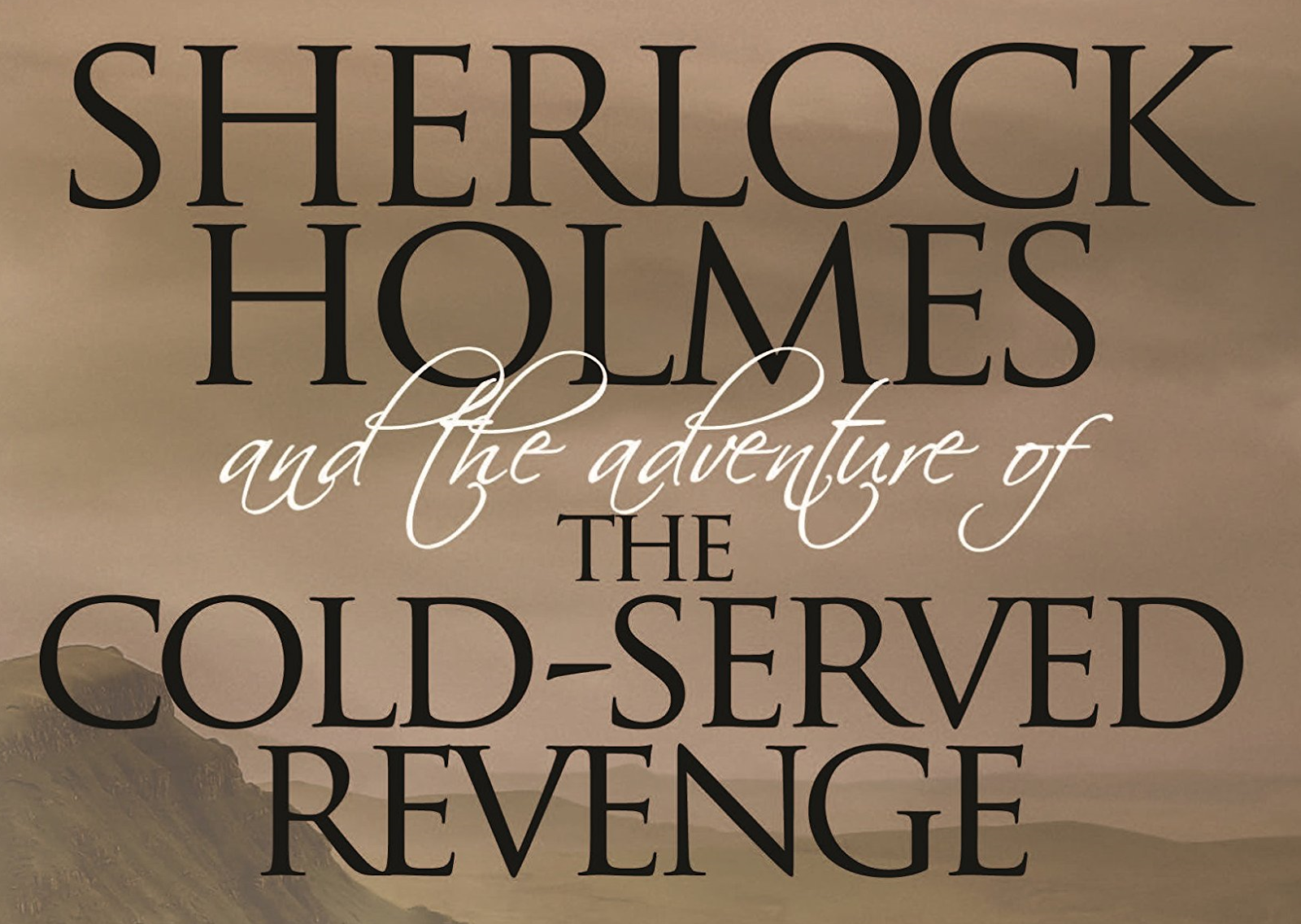 Even Sherlock Holmes agrees that revenge is best-served cold