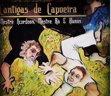 CANTIGAS DE CAPOEIRA - MESTRE ACORDEON