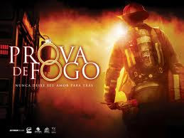 FILME EM DESTAQUE: PROVA DE FOGO