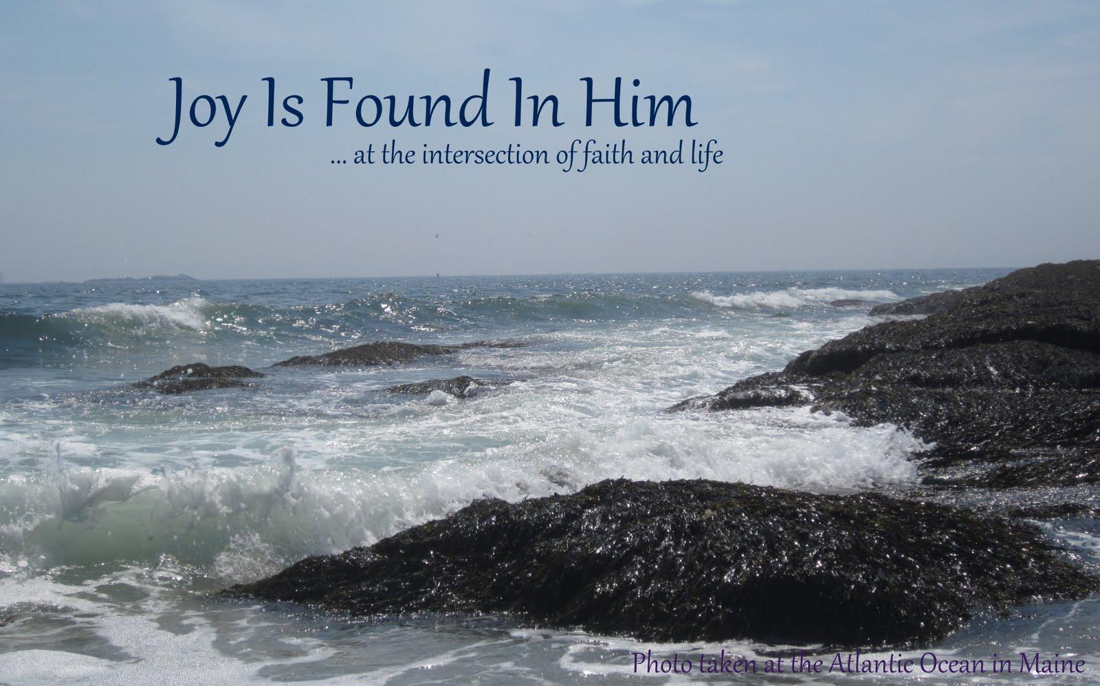Joy Is Found In Him
