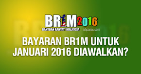 Thumbnail image for Bayaran BR1M Untuk Januari 2016 Diawalkan?