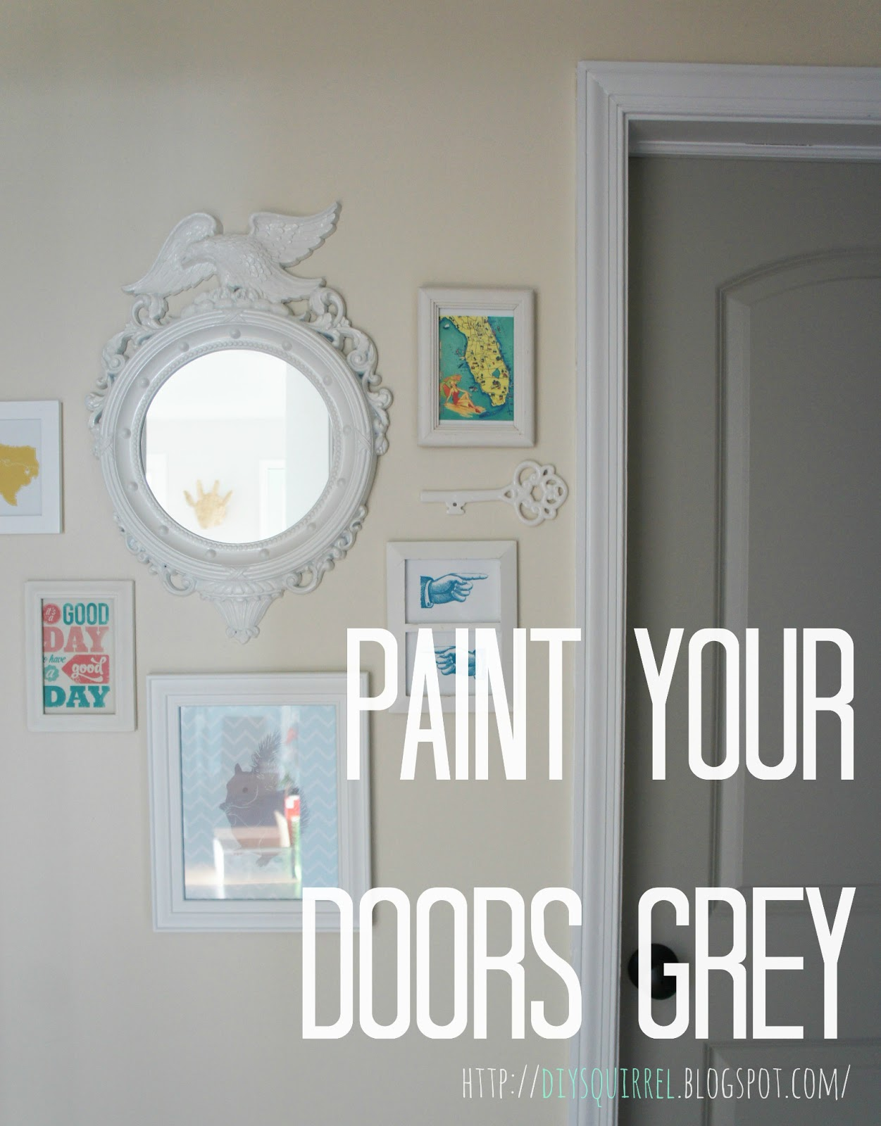 Diy squirrel it 39 s taupe ally grey right for Painted interior door designs