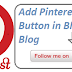 How to Add Pinterest Follow Button in Blogger Blog