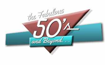 The Fabulous Fifties....and Beyond