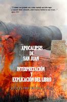 Apocalipsis de San Juan. Interpretacion y explicacion del libro por Alejandro Roque Glez