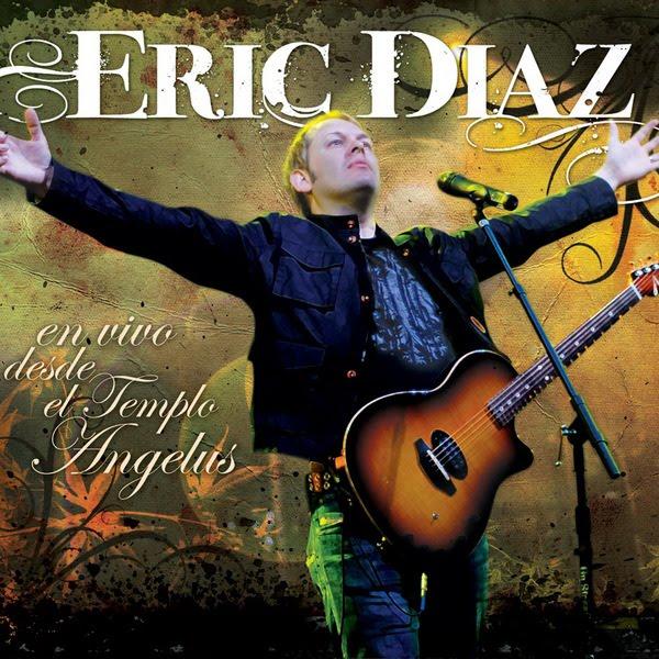 Eric Diaz-En Vivo Desde El Templo Angelus-