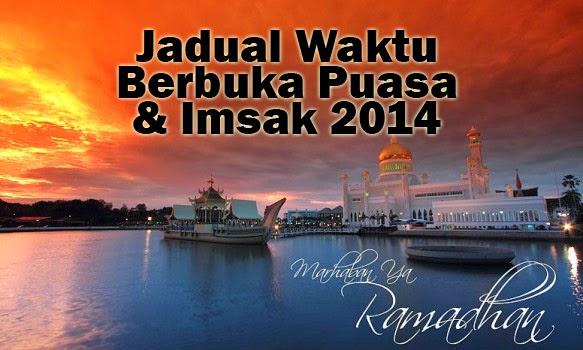 Jadual Waktu Berbuka Puasa Dan Imsak 2014/1435H Bagi Semua Negeri Malaysia