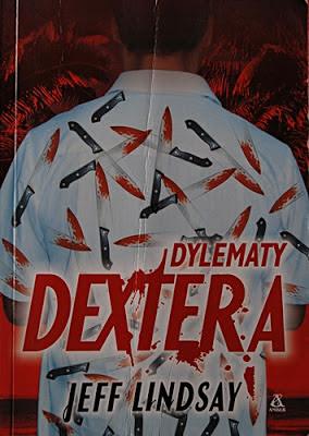 """Jeff Lindsay """"Dylematy Dextera"""""""