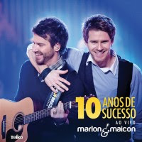 Baixar Cd Marlon e Maicon - 10 Anos de Sucesso (2012)