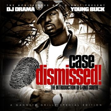 DJ_Drama_And_Young_Buck-Case_Dismissed_The_Introduction_To_G-Unit_South-(Bootleg)-2006-RAGEMP3