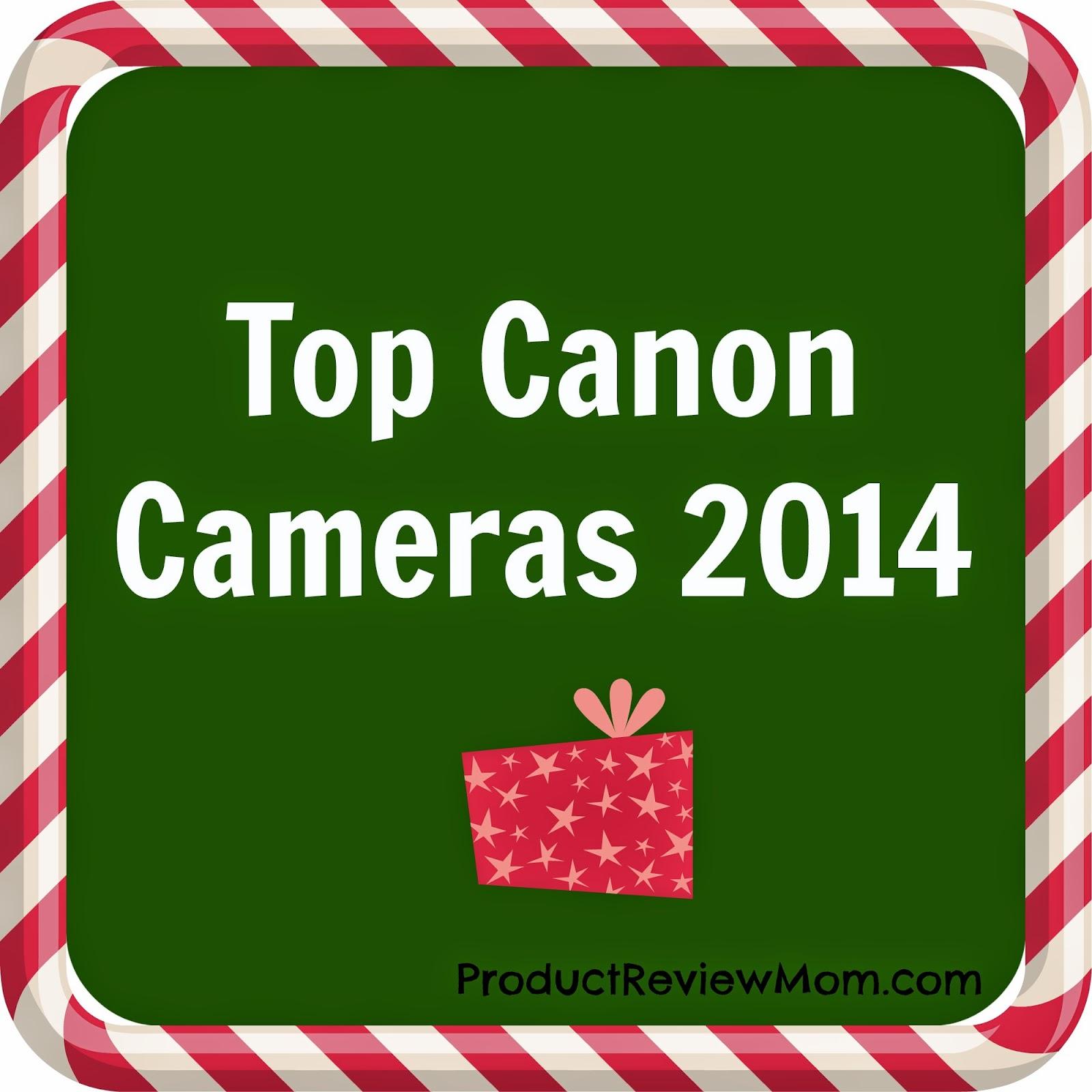 Top Canon Cameras 2014 #HolidayGiftGuide via www.productreviewmom.com