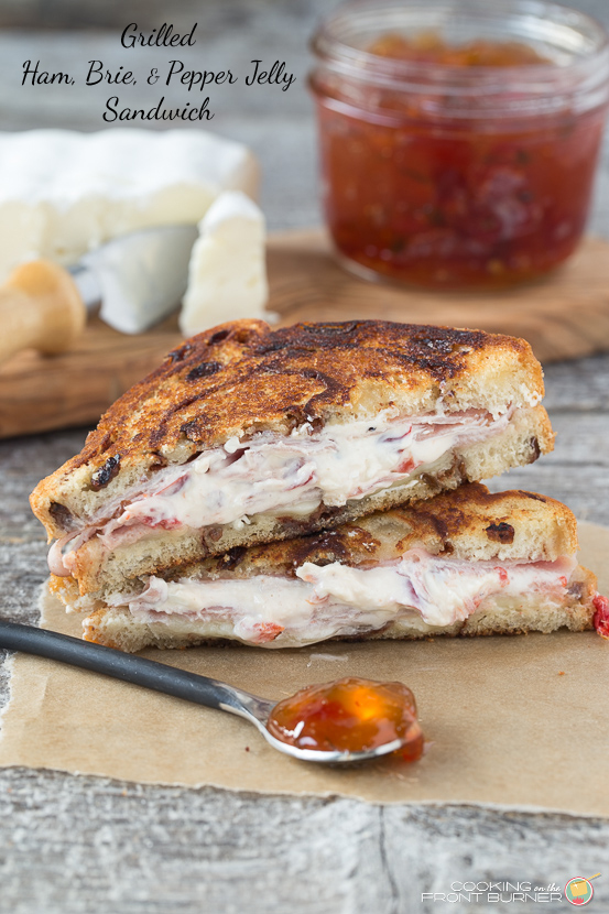 Grilled Ham, Brie, Pepper Jelly Sandwich | Cooking on the Front Burner