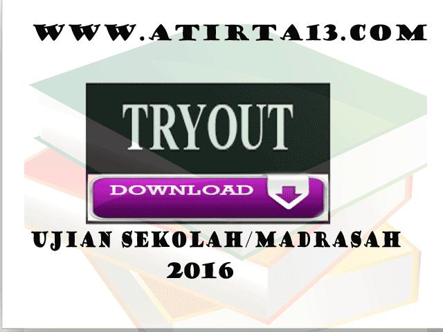 Tryout Ujian Sekolah/Madrasah Tahun 2016