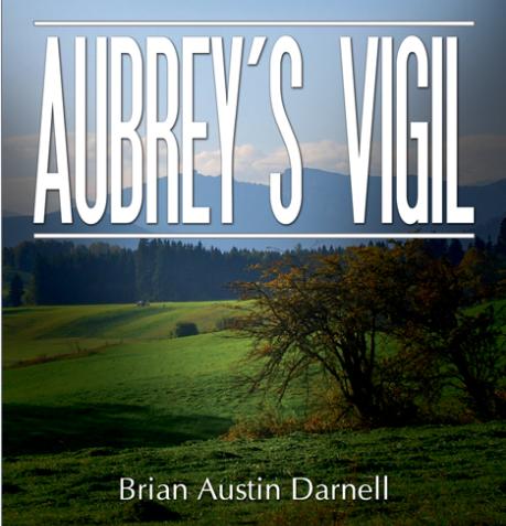 AUBREY'S VIGIL BY BRIAN AUSTIN DARNELL