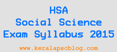 Kerala PSC HSA Social Science Exam Syllabus 2015