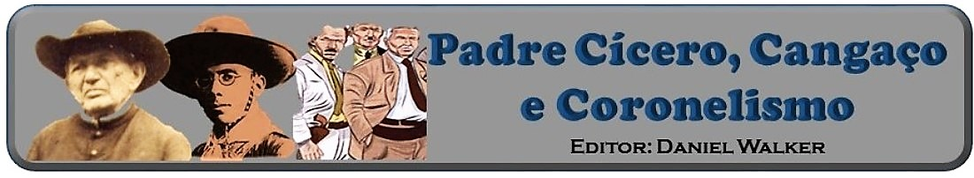 PADRE CÍCERO, CANGAÇO E CORONELISMO